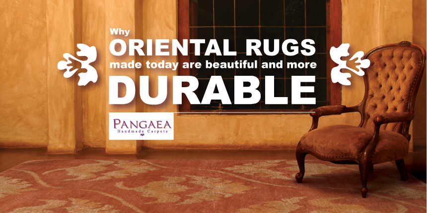 Handmade oriental rugs are beautiful and durable