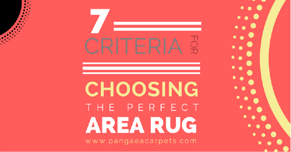 7 criteria for choosing the perfect area rug featured image