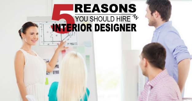 5 reasons you should hire an interior designer (featured image)